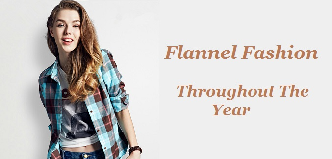 Flannel Fashion All Throughout The Year