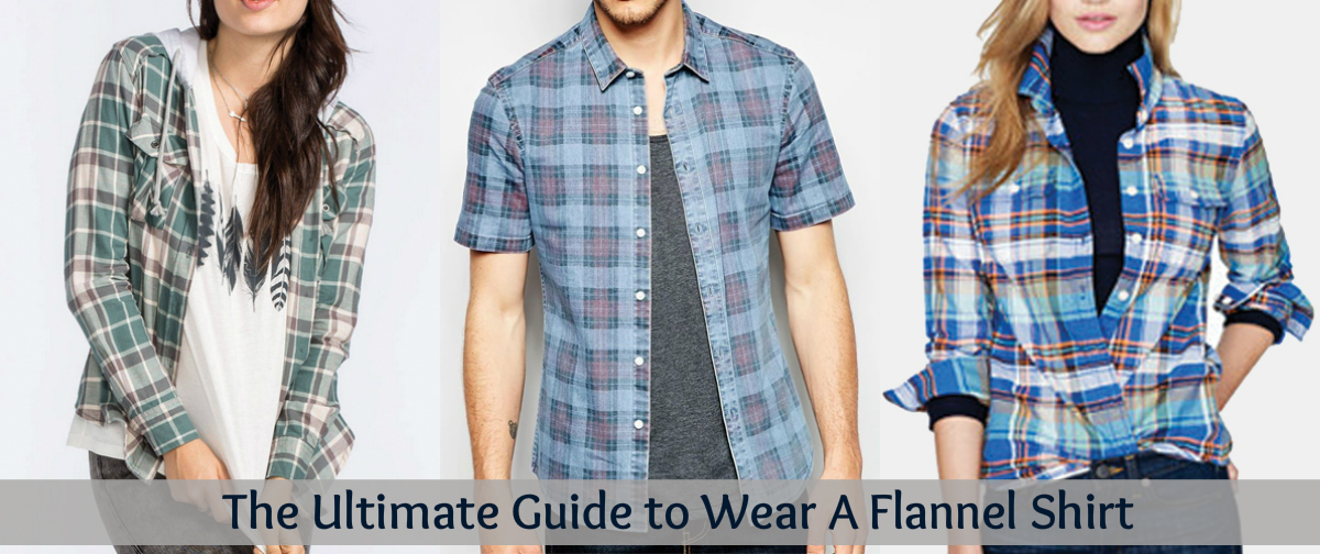 Flannel Shirts: The Ultimate Guide to Wear A Flannel Shirt for 3 Occasions