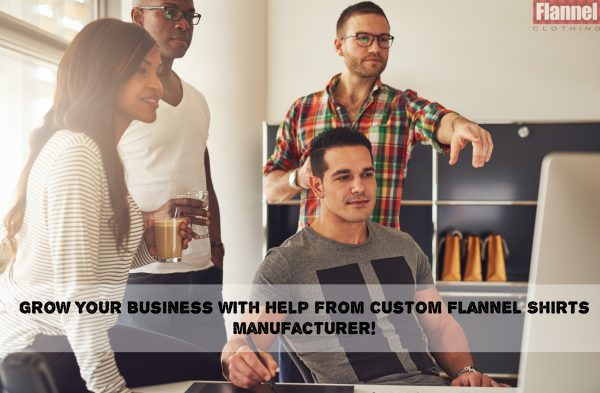 Grow Your Business with Custom Flannel Shirts Manufacturer